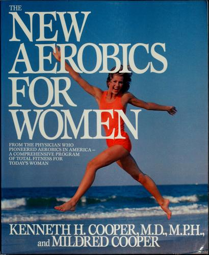 The new aerobics for women by Kenneth H. Cooper