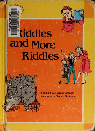 Riddles and more riddles by J. Michael Shannon