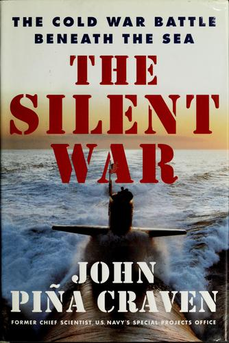 The silent war by John P. Craven