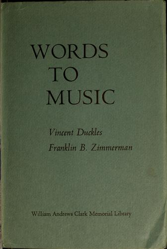 Words to music by Vincent H. Duckles