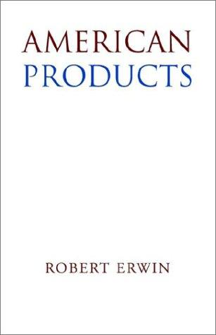 American Products by Robert Erwin