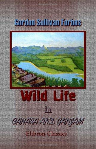 Wild Life in Canara and Ganjam by Gordon Sullivan Forbes