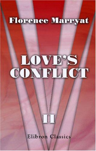 Love\'s Conflict by Florence Marryat