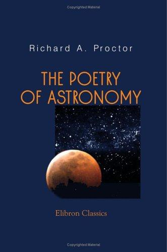 The Poetry of Astronomy by Richard A. Proctor