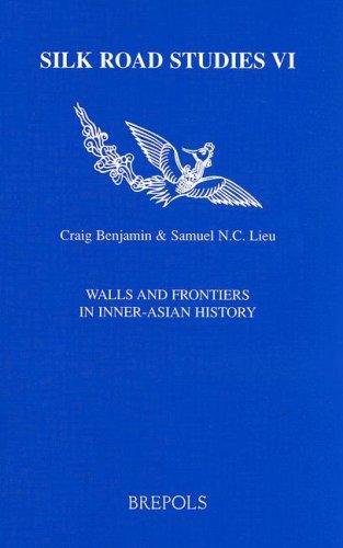 Walls And Frontiers in Inner-asian History (Silk Road Studies) by Committee
