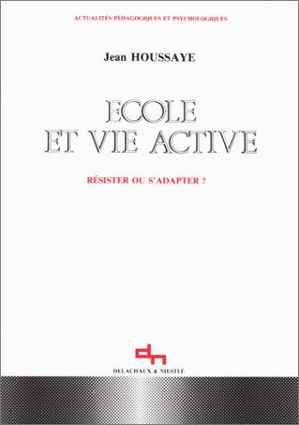 Ecole et vie active by Jean Houssaye