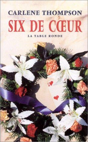 Six de coeur by Carlene Thompson