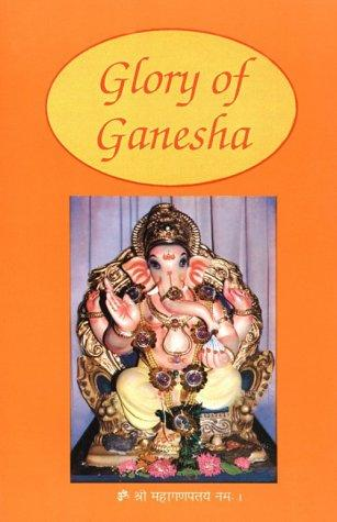 Glory of Ganesha by S. CHINMAYANANDA