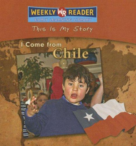I Come from Chile (This Is My Story) by Valerie J. Weber