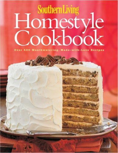 Southern Living Homestyle Cookbook by Southern Living Magazine
