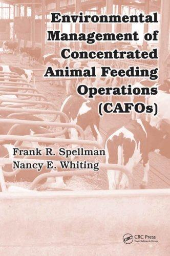 Environmental Management of Concentrated Animal Feeding Operations (CAFOs) by Frank R. Spellman