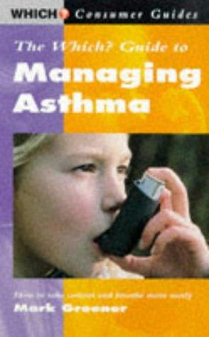 """Which?"" Guide to Managing Asthma (""Which?"" Consumer Guides) by Mark Greener"