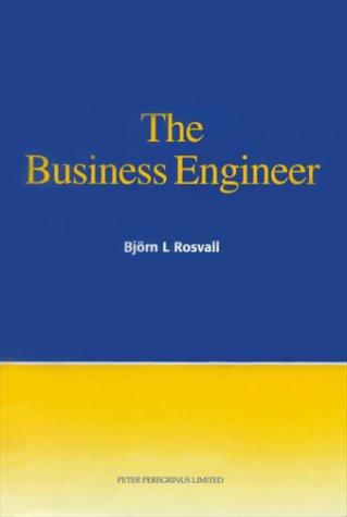 The Business Engineer by Bjorn L. Rosvall