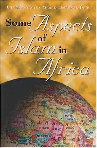 Some Aspects of Islam in Africa by Uthman Sayyid Ahmad Ismail Al-Bili