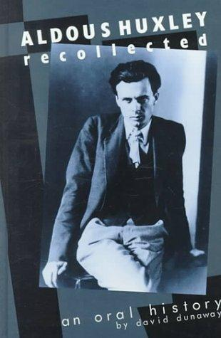 Aldous Huxley Recollected