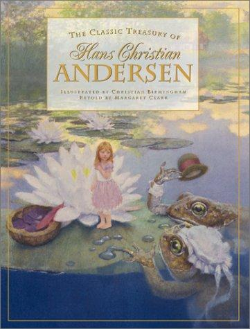 The Classic Treasury of Hans Christian Andersen by Hans Christian Andersen