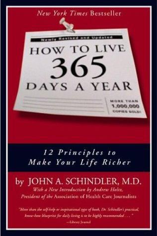 How to Live 365 Days a Year by John A. Schindler