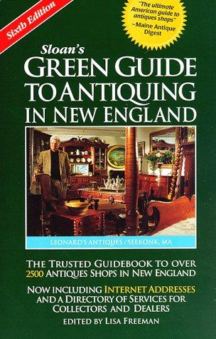 Sloan's Green Guide to Antiquing in New England by Lisa Freeman