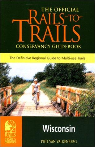 Rails-to-Trails Wisconsin by Phil Van Valkenberg