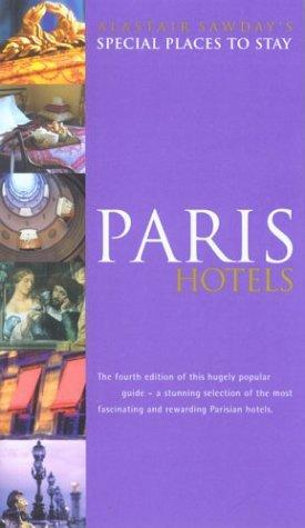 Special Places to Stay Paris Hotels by Ann Cooke-Yarborough