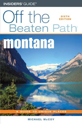 Montana Off the Beaten Path, 6th by Michael McCoy