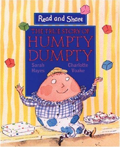 The True Story of Humpty Dumpty (Read and Share) by Sarah Hayes