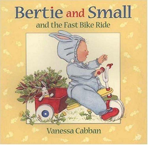 Bertie and Small and the fast bike ride by Vanessa Cabban