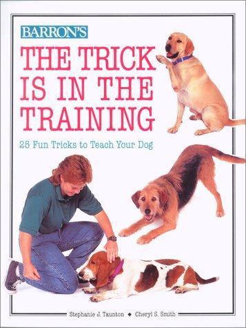 The trick is in the training by Stephanie J. Taunton