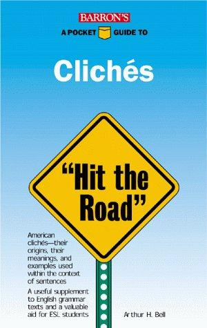 A pocket guide to clichés by Arthur H. Bell