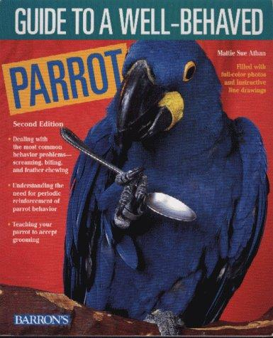Guide to a Well-Behaved Parrot by Mattie Sue Athan