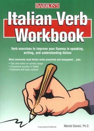 Italian verb workbook by Marcel Danesi