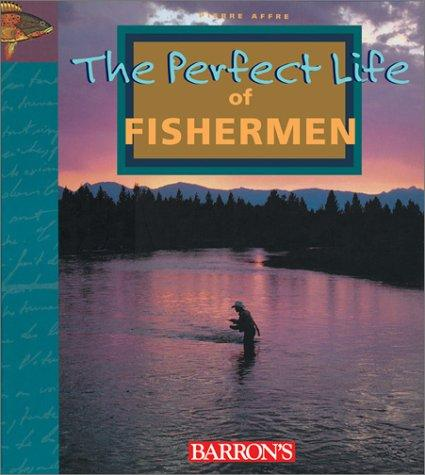The Perfect Life of Fishermen by Pierre Affre