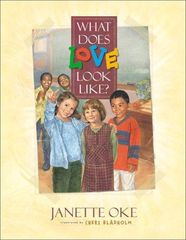 What does love look like? by Janette Oke