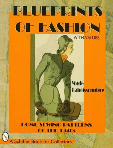 Image 0 of Blueprints of Fashion: Home Sewing Patterns of the 1940s (Schiffer Book for Coll