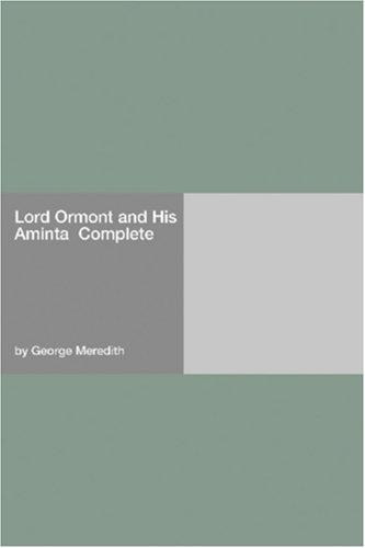 Lord Ormont and His Aminta  Complete by George Meredith