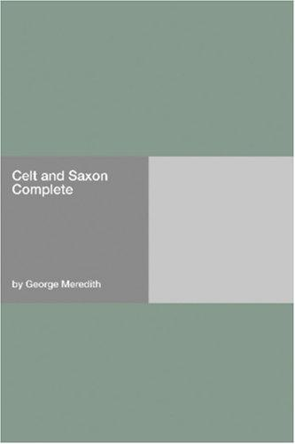 Celt and Saxon  Complete by George Meredith