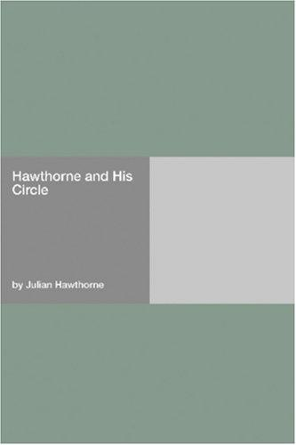 Hawthorne and His Circle