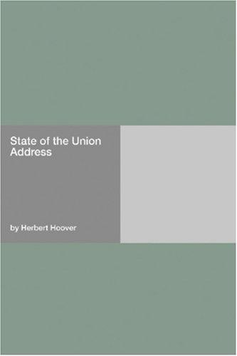 State of the Union Address by Herbert Clark Hoover - President of the USA (1929-1933)