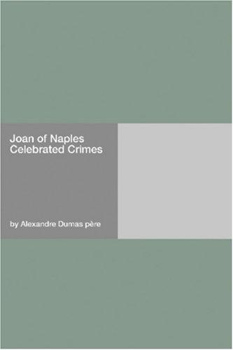 Joan of Naples Celebrated Crimes by Alexandre Dumas