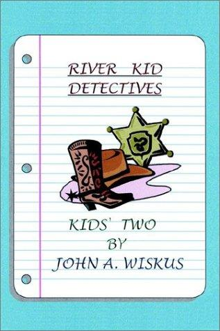 River Kid Detectives by John A. Wiskus