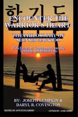 Encounter the Warrior's Heart: Shinsei Hapkido  by Joseph Lumpkin, Daryl Covington