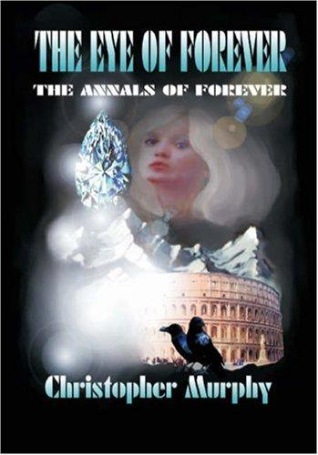 The Eye of Forever by Christopher Murphy