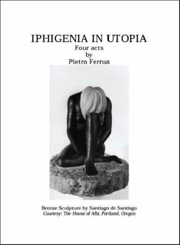 Iphigenia In Utopia by Pietro Ferrua