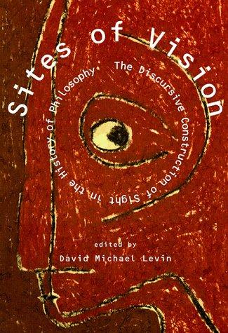 Sites of Vision by David Michael Levin
