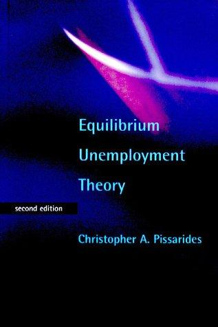 Equilibrium Unemployment Theory by Christopher A. Pissarides