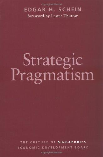 Strategic Pragmatism by Edgar C. Schein