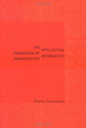 The intellectual foundation of information organization by Elaine Svenonius