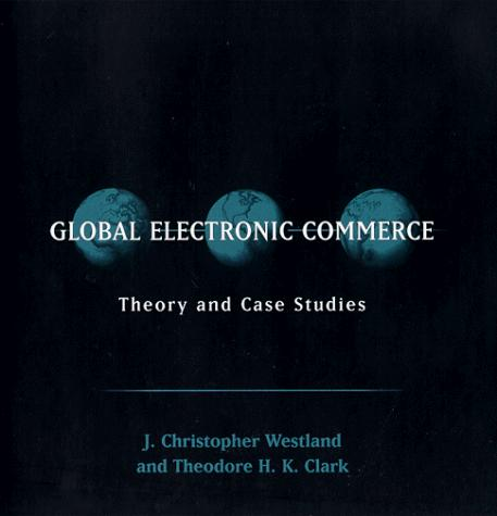 Global Electronic Commerce by J. Christopher Westland
