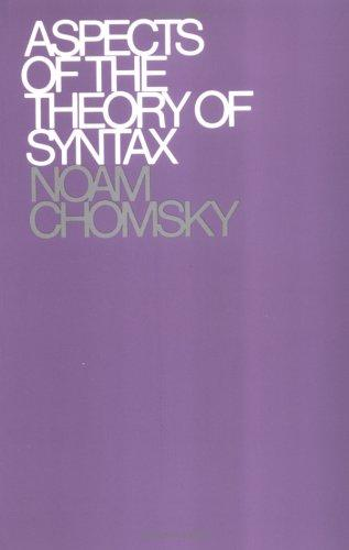 Aspects of the theory of syntax by Noam Chomsky