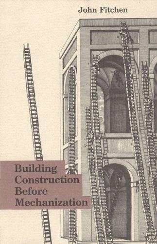 Building construction before mechanization by John Fitchen